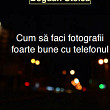 manual de fotografie cu telefonul scris de un jurnalist prahovean