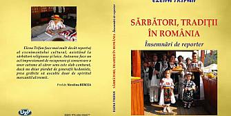 eveniment editorial  sarbatori traditii in romania  insemnari de reporter