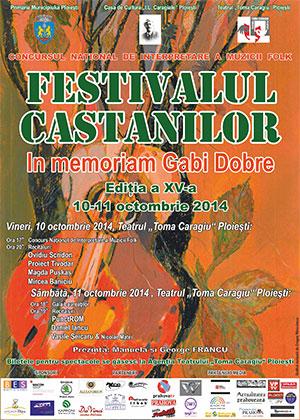 Concursul Naţional de Interpretare a Muzicii Folk - Festivalul Castanilor – In memoriam Gabi Dobre