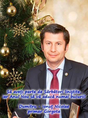Cu Ocazia Zilei Naționale a României doresc poporului român cele mai călduroase felicitări și urări de sănătate, bunăstare, prosperitate și succes! La multi ani, România! Dumitru Ionuț NICOLAE, primar Gorgota