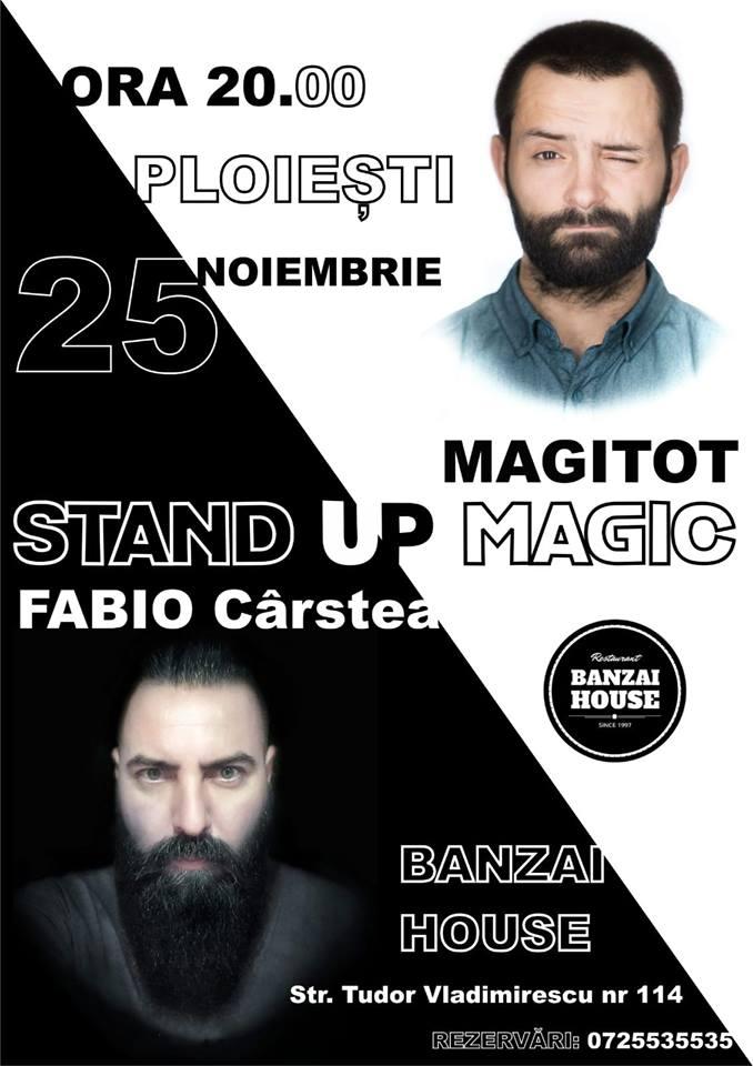 stand up magic cu magitot si fabio carstea doar la banzai house in ploiesti afla cand are loc showul